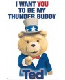 Ted I Want You To Be My Thunder Buddy Poster
