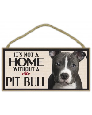 It's Not a Home Without a Pit Bull Wood Sign