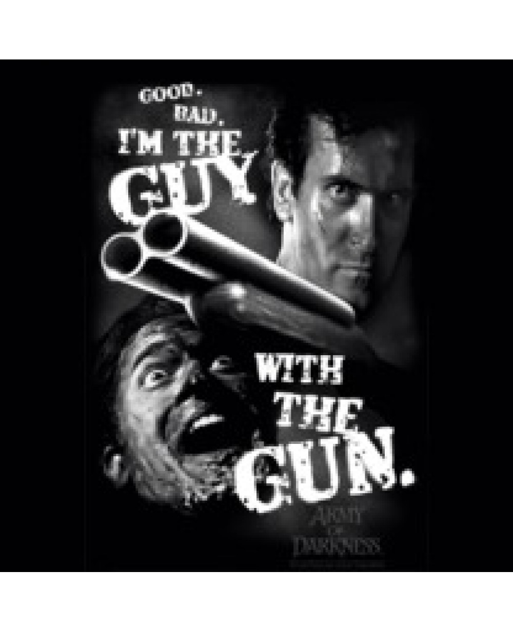 good bad i 39 m the guy with the gun army of darkness t shirt. Black Bedroom Furniture Sets. Home Design Ideas